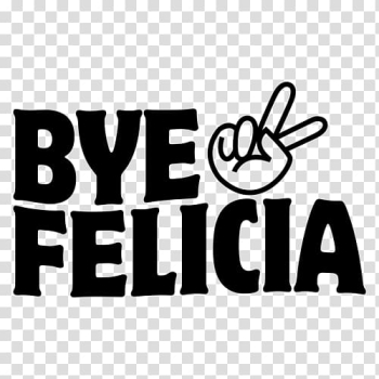 T-shirt Hoodie Bye, Felicia Clothing, Bye Felicia transparent background PNG clipart png image transparent background